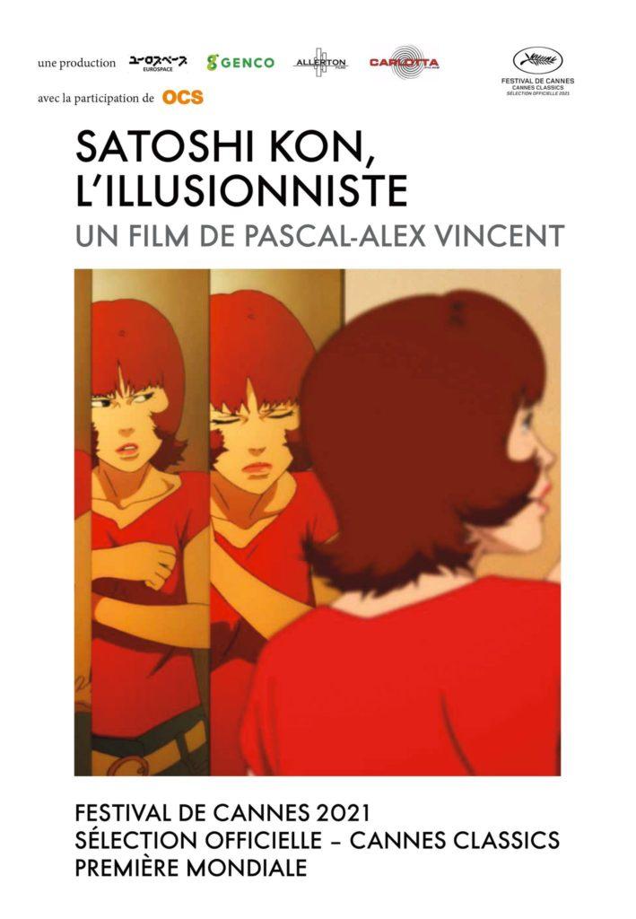 Satoshi Kon L'illusionniste Festival de Cannes 2021 Paprika Perfect Blue Millenium Actress Tokyo Godfathers Paranoïa Agent Madhouse Pascal Alex Vincent Film Documentaire