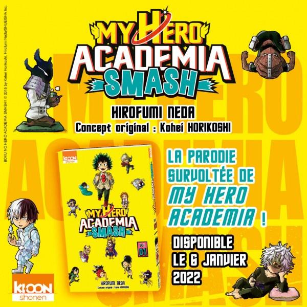 My Hero Academia Smash Hirofumi Neda Kohei Horikoshi Date de Sortie VF 6 janvier 2022 Ki-oon éditions